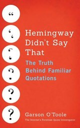 Hemingway Didn't Say That | Garson O'toole |