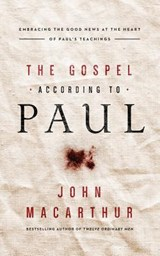 The Gospel According to Paul | John MacArthur |