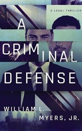 A Criminal Defense | William L. Myers |