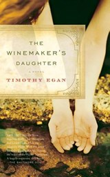 The Winemaker's Daughter | Timothy Egan |