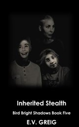 Inherited Stealth | E. V. Greig |