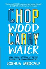 Chop Wood Carry Water | Joshua Medcalf |