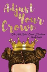 Adjust Your Crown | Dionda Fugitt |