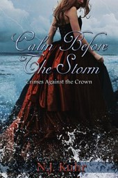 Calm Before The Storm (Crimes Against The Crown, #1)