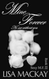 Mine Forever | Miss Lisa MacKay |