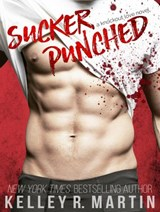 Sucker Punched | Kelley R. Martin |