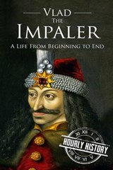 Vlad the Impaler | Hourly History |