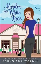 Murder in White Lace | Karen Sue Walker |