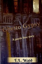Ghetto Gypsy | T. L. Waid |