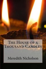 The House of a Thousand Candles | Meredith Nicholson |