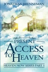 Present Access to Heaven | Jonathan Paul Brenneman |