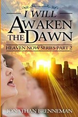 I Will Awaken the Dawn | Jonathan Paul Brenneman |
