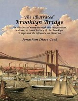 The Illustrated Brooklyn Bridge | Jonathan Chase Cook |