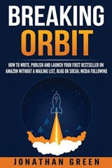 Breaking Orbit | Jonathan Green |