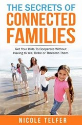 The Secrets of Connected Famailies | Miss Nicole Telfer |