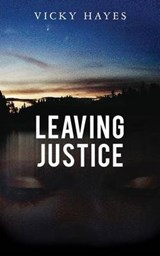 Leaving Justice | Vicky Hayes |