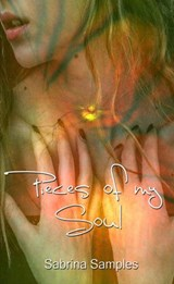 Pieces of my Soul (Fragmented Tears Poetry Collection, #1) | Sabrina Samples |