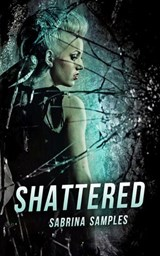 Shattered (Fragmented Tears Poetry Collection, #2) | Sabrina Samples |