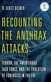 Recounting the Anthrax Attacks | R. Scott Decker |
