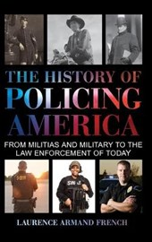 The History of Policing America | Laurence Armand French |
