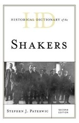 Historical Dictionary of the Shakers | Stephen J. Paterwic |