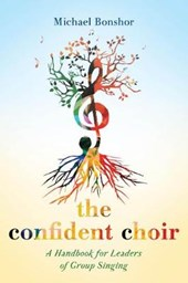 The Confident Choir | Michael Bonshor |