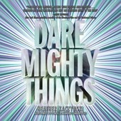 Dare Mighty Things | Heather Kaczynski |