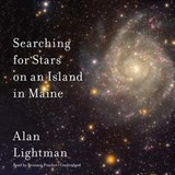 Searching for Stars on an Island in Maine | Alan Lightman |