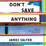 Donâ??t Save Anything | James Salter |
