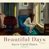 Beautiful Days | Joyce Carol Oates |