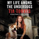 My Life Among the Underdogs | Tia Torres |