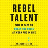 Rebel Talent | Francesca Gino |