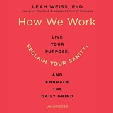 How We Work | Weiss, Leah, Ph.D. |