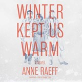 Winter Kept Us Warm | Anne Raeff |