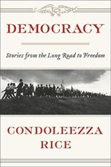 Democracy | Condoleezza Rice |