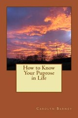 How to Know Your Puprose in Life | Carolyn Barney |