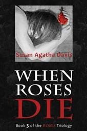 When Roses Die