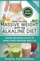 How to Lose Massive Weight with the Alkaline Diet