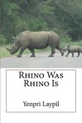 Rhino Was Rhino Is | Yenpri Laypil |