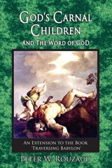 God's Carnal Children | Mr Peter W. Rouzaud |