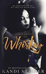 A Love Letter to Whiskey | Kandi Steiner |