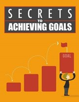 Secrets to Achieving Goals | Sheba Blake |