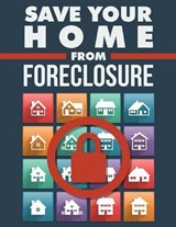 Save Your Home from Foreclosure | Sheba Blake |