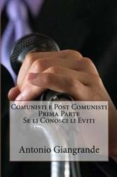 Comunisti E Post Comunisti Prima Parte Se Li Conosci Li Eviti