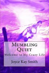 Mumbling Quiet | Joyce Kay Smith |