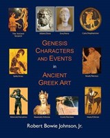 Genesis Characters and Events in Ancient Greek Art | Robert Bowie Johnson Jr |