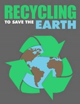 Recycling to Save the Earth | Sheba Blake |