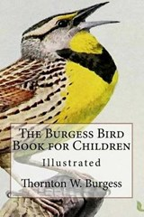 The Burgess Bird Book for Children | Thornton W. Burgess |