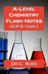 A-Level Chemistry Flash Notes OCR B Year 2 (2015) | Dr C. Boes |