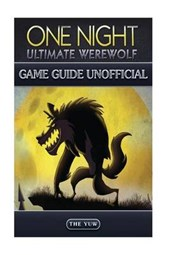 One Night Ultimate Werewolf Game Guide Unofficial